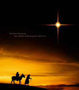 """One family. One journey. One child who would change the world forever."" -- The Nativity Story"